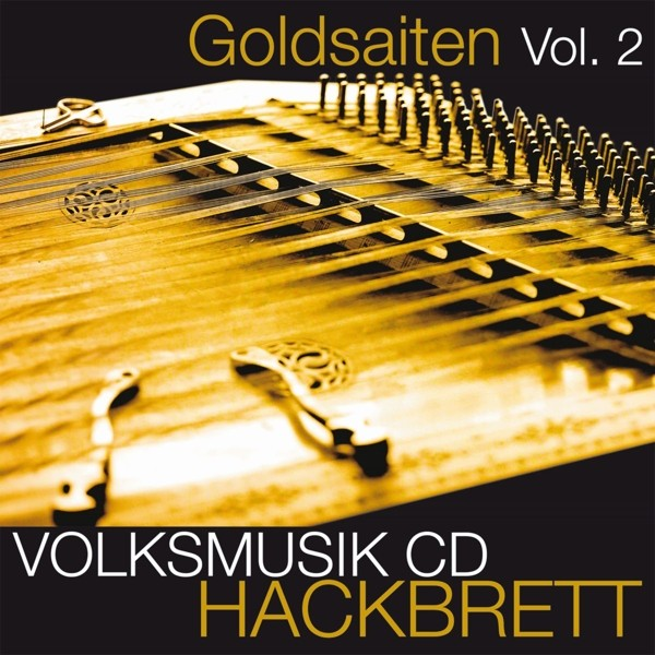 Goldsaiten Vol.2-Volksmusik CD Hackbr