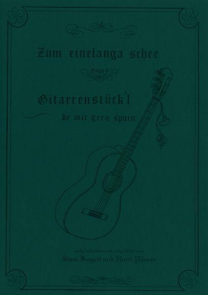 Gitarrenstückl - Zum einelanga schee 9