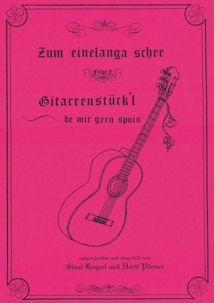 Gitarrenstückl - Zum einelanga schee 8