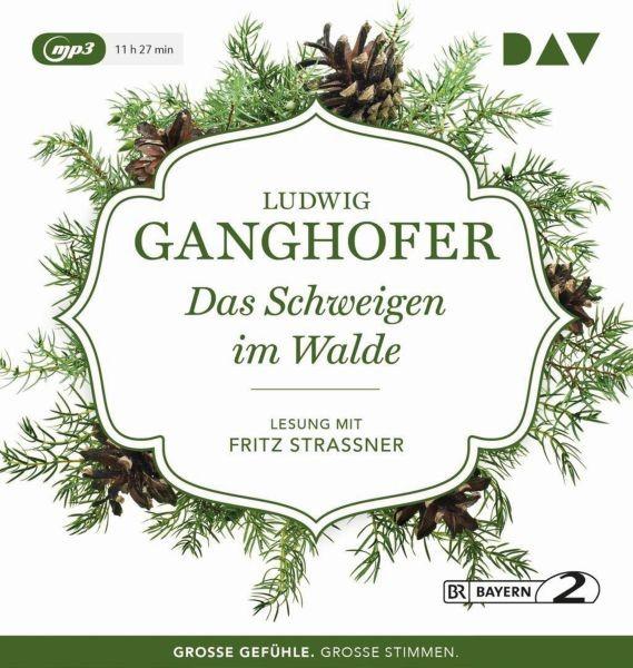 Ganghofer: Das Schweigen im Walde (1 mp3-CD)