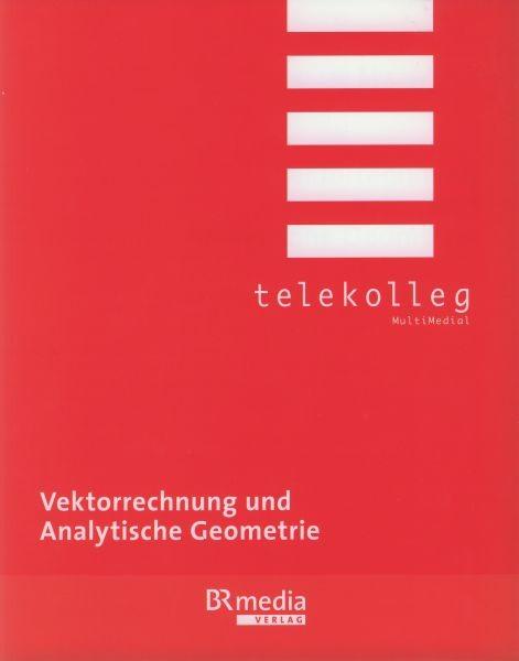 Vektorrechnung und Analytische Geometrie