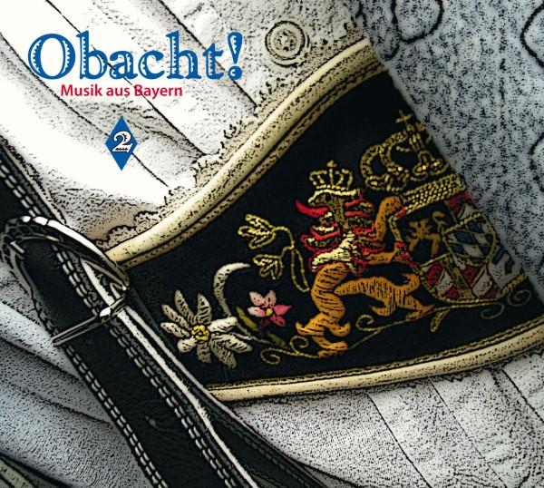 Obacht! Musik aus Bayern Vol.2