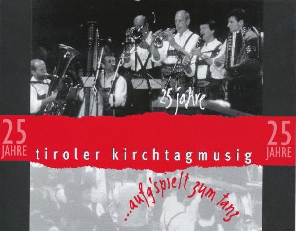 25 Jahre Tiroler Kirchtagmusig