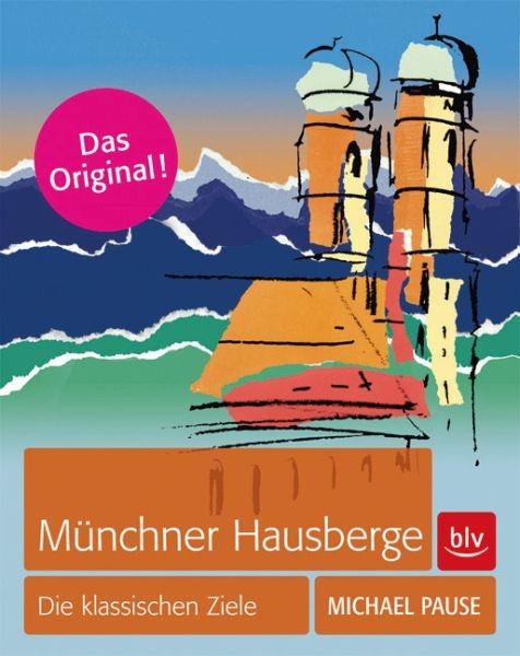 Münchner Hausberge - Die klassischen Ziele