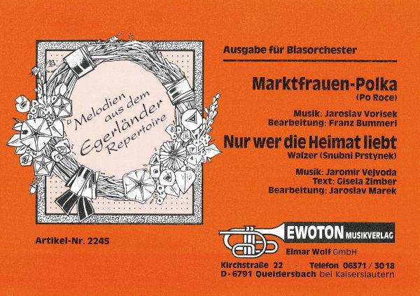 Noten Ewoton Bei Bogner Marktfrauen Polka Nur Wer Die Heimat Liebt Walzer Bognermusik Noten Cds Blasmusik Volksmusik