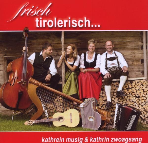 Frisch Tirolerisch...