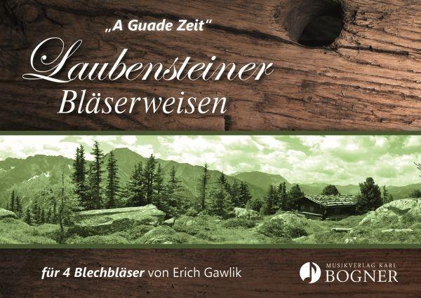 Laubensteiner Bläserweisen - A Guade Zeit