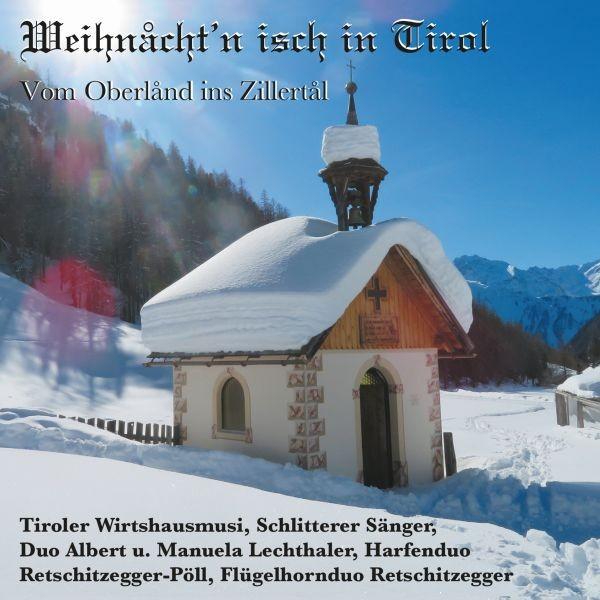 Weihnacht'n isch in Tirol