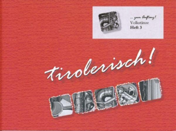 Tirolerisch! ...zum Auftanz! Heft 3