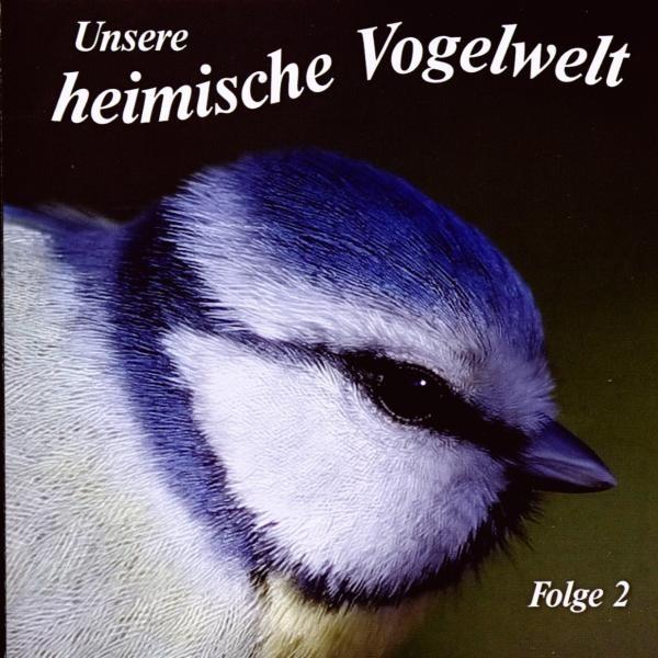 Unsere heimische Vogelwelt Ed.2