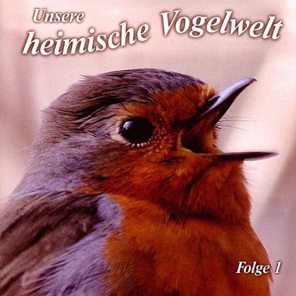 Unsere heimische Vogelwelt Ed.1