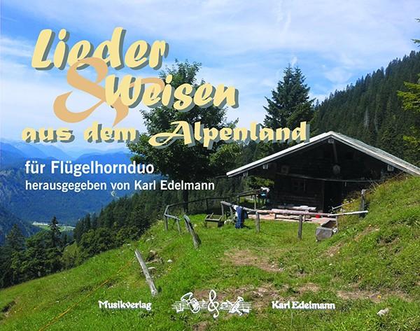 Lieder & Weisen aus dem Alpenland