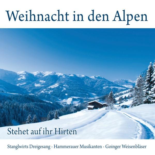 Weihnacht in den Alpen-Stehet auf ihr