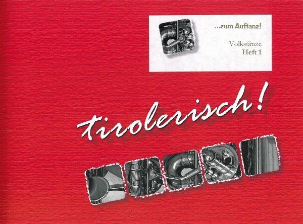 Tirolerisch! ...zum Auftanz! Heft 1