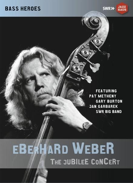 Eberhard Weber: The Jubilee Concert