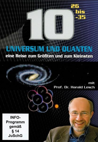 Universum und Quanten,10 HOCH 26 bis-35