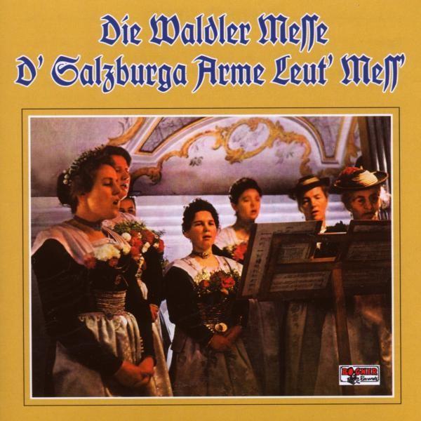 WALDLER MESSE/D'Salzburger arme Leut'Mes