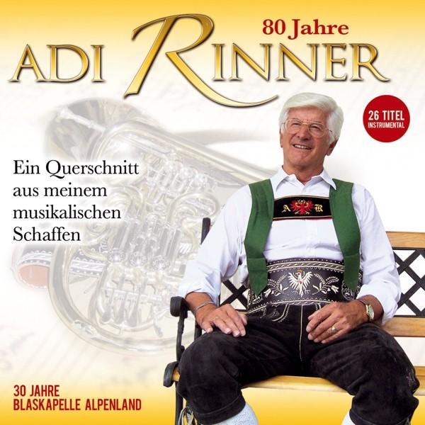 80 Jahre Adi Rinner-ein musikal.Querschnitt