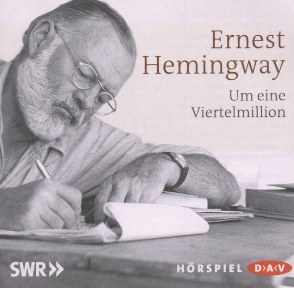 Hemingway: Um eine Viertelmillion