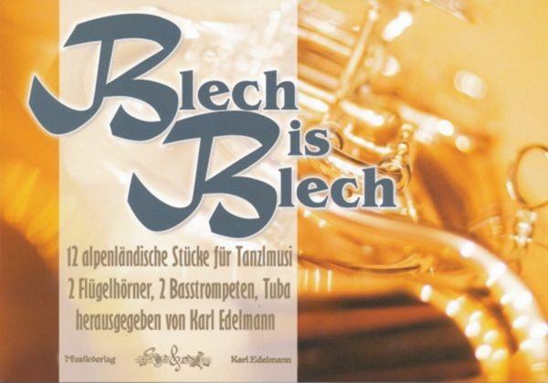 Blech is Blech