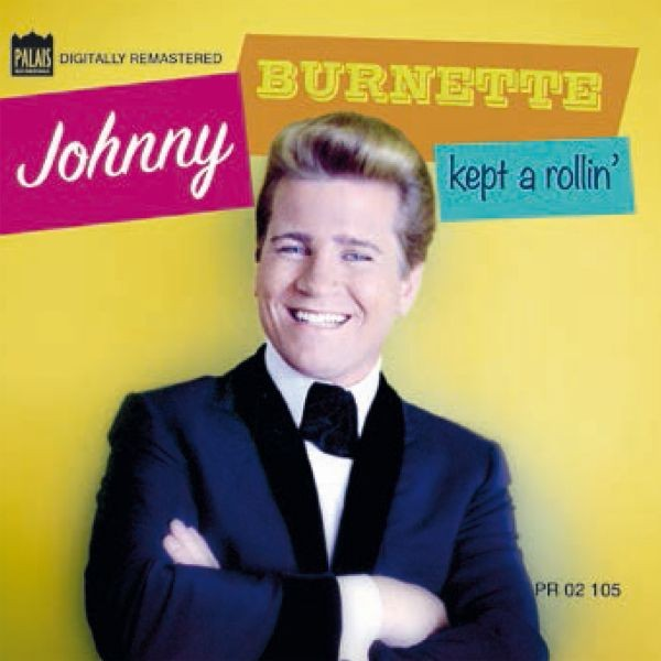 Johnny Burnette Kept A Rollin