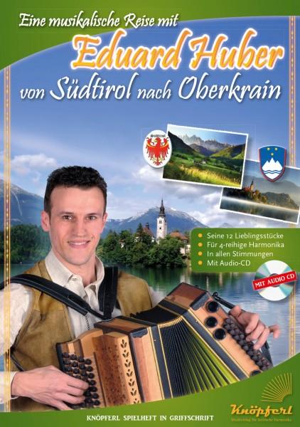 Eine musikalische Reise mit Eduard Huber