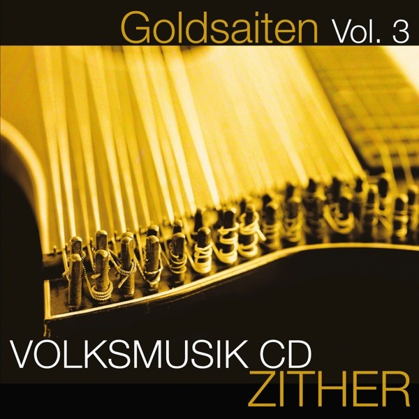 Goldsaiten Vol.3-Volksmusik CD Zither