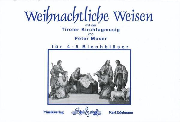 Weihnachtliche Weisen-Tiroler Kirchtagmusig 1