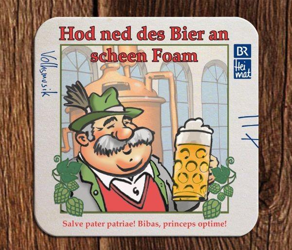 Hod ned des Bier an scheen Foam