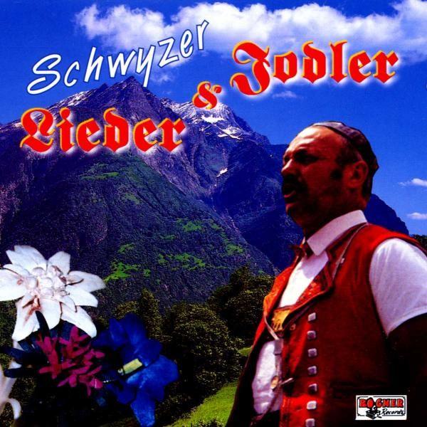 Schwyzer Lieder &  Jodler