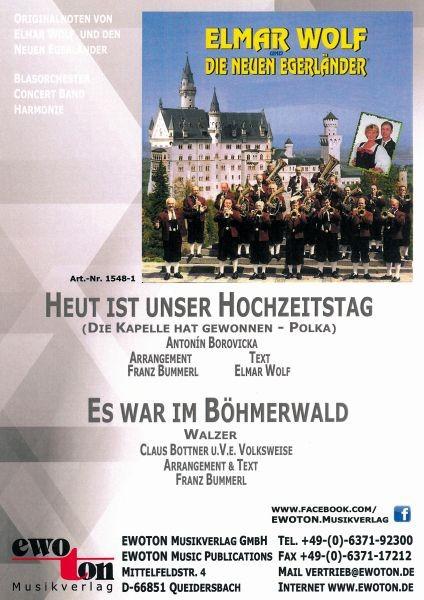 Heut ist unser Hochzeitstag (Die Kapelle hat gewonnen) - Polka / Es war im Böhmerwald - Walzer
