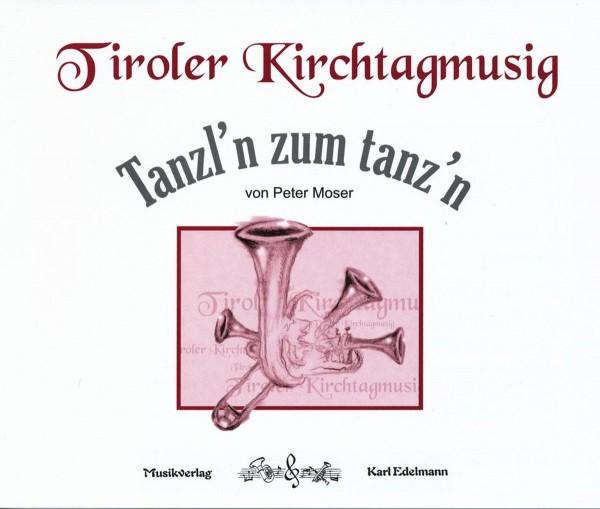 'Tanzl`n zum tanz'n' Tiroler Kirchtagmusig