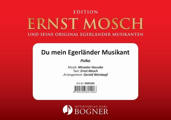 Du mein Egerländer Musikant