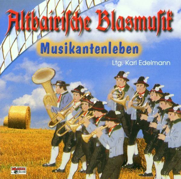 Altbairische Blasmusik 4,Musikantenleben