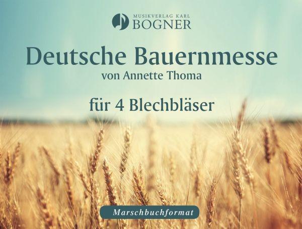 Deutsche Bauernmesse von Annette Thoma