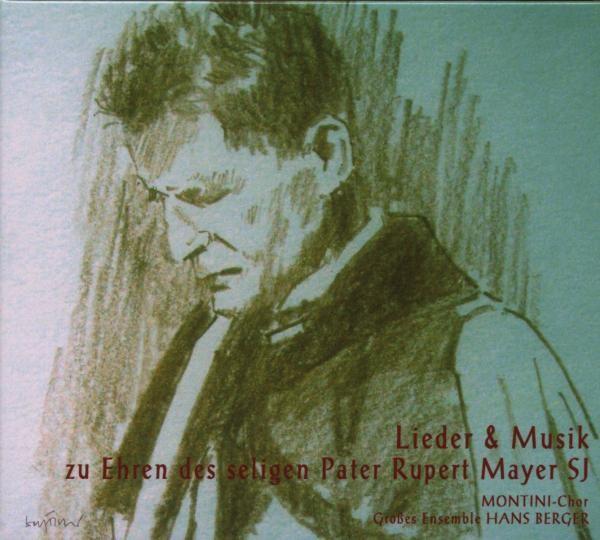 Pater Rupert Mayer SJ,Lieder & Musik