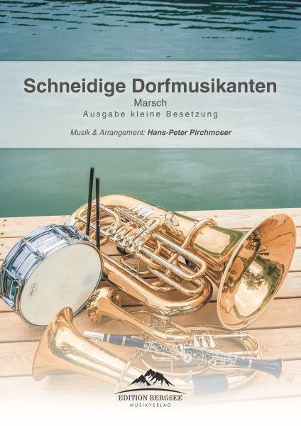 Schneidige Dorfmusikanten - Marsch