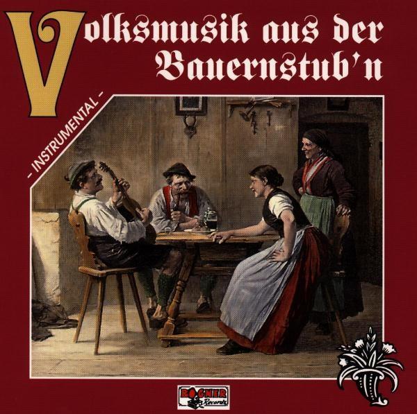Volksmusik aus der Bauernstub'n 1