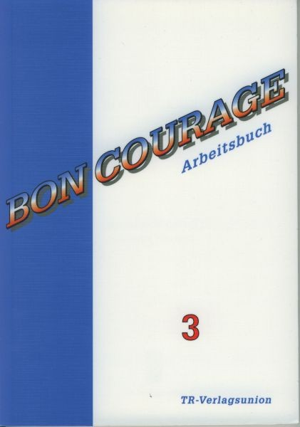 Bon Courage Arbeitsbuch 3
