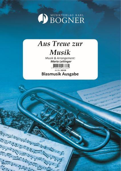 Aus Treue zur Musik (Marsch)