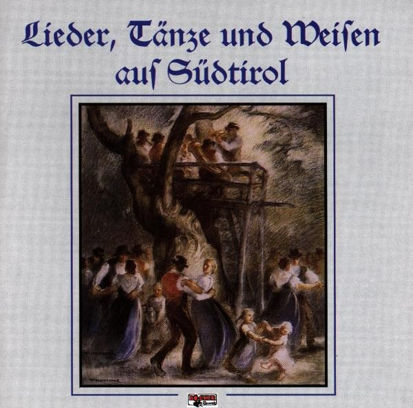 Lieder,Tänze & Weisen Aus Südtirol