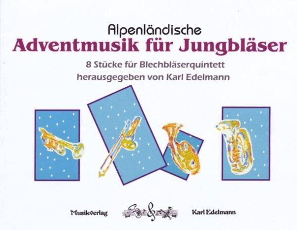 Alpenländische Adventmusik f. Jungbläser