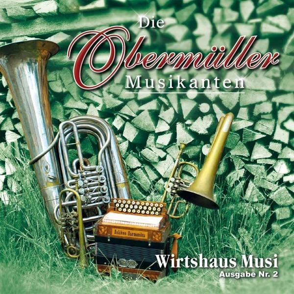 Die Obermüller Musikanten - Wirtshaus Musi-Ausgabe Nr.2