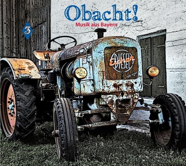 Obacht! Musik aus Bayern Vol.3