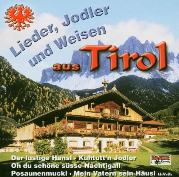 Lieder,Jodler U.Weisen A.Tirol