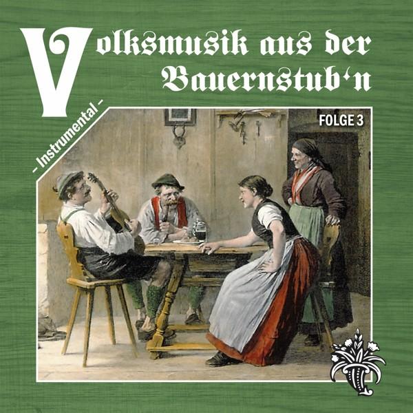 Volksmusik aus der Bauernstub'n 3