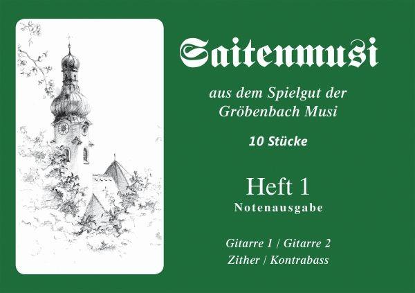 Saitenmusi aus dem Spielgut der Gröbenbach Musikanten - Heft 1