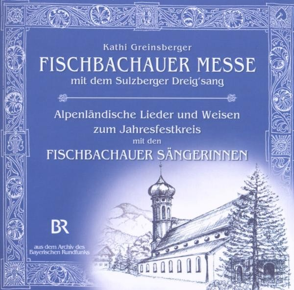 Fischbachauer Messe v Kathi Greinsberger
