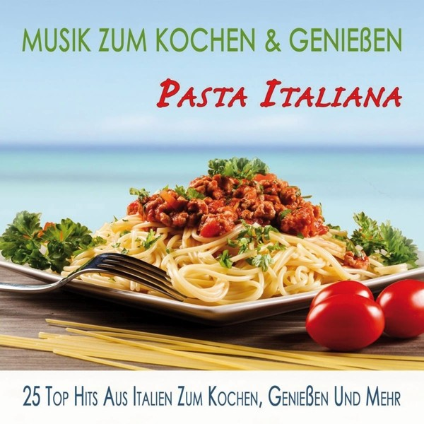 Pasta Italiana-Musik z.Kochen und Gen
