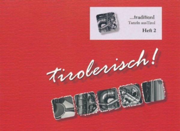 Tirolerisch! ...tradition ! Heft 2